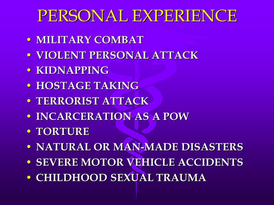 PERSONAL EXPERIENCE MILITARY COMBAT VIOLENT PERSONAL ATTACK KIDNAPPING