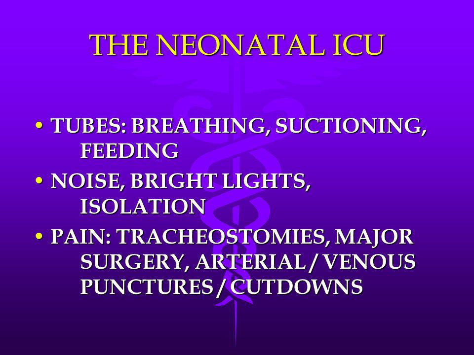 THE NEONATAL ICU TUBES: BREATHING, SUCTIONING, FEEDING
