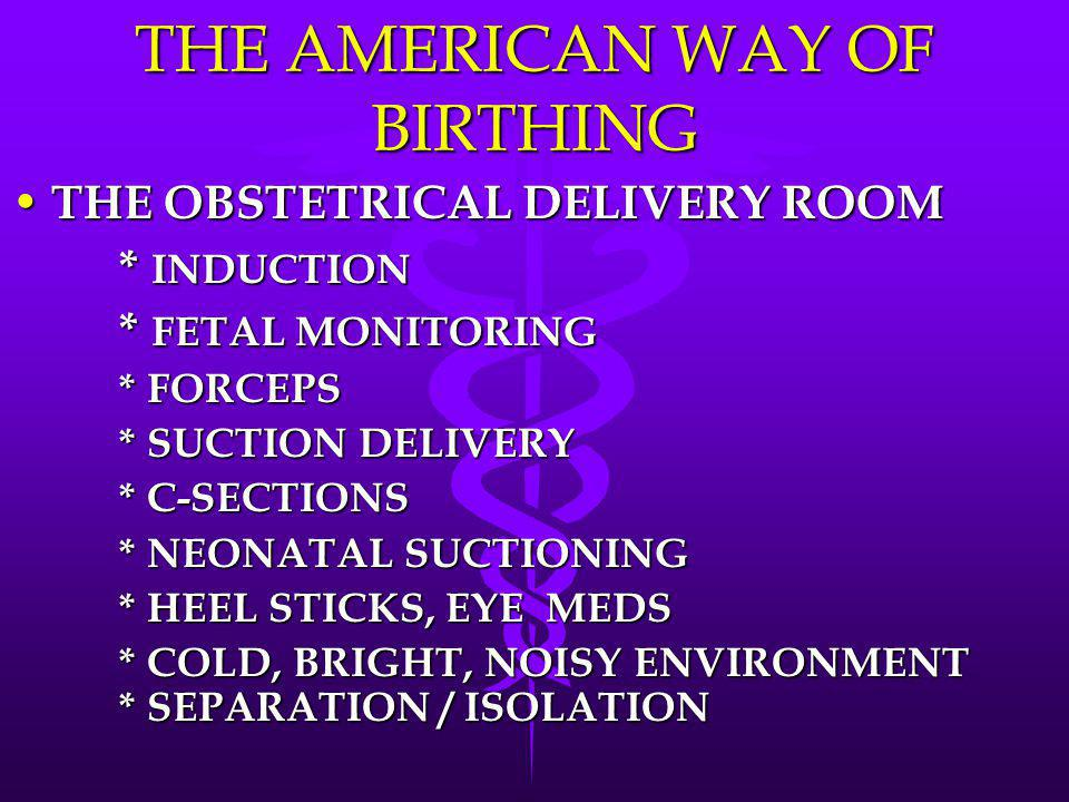 THE AMERICAN WAY OF BIRTHING