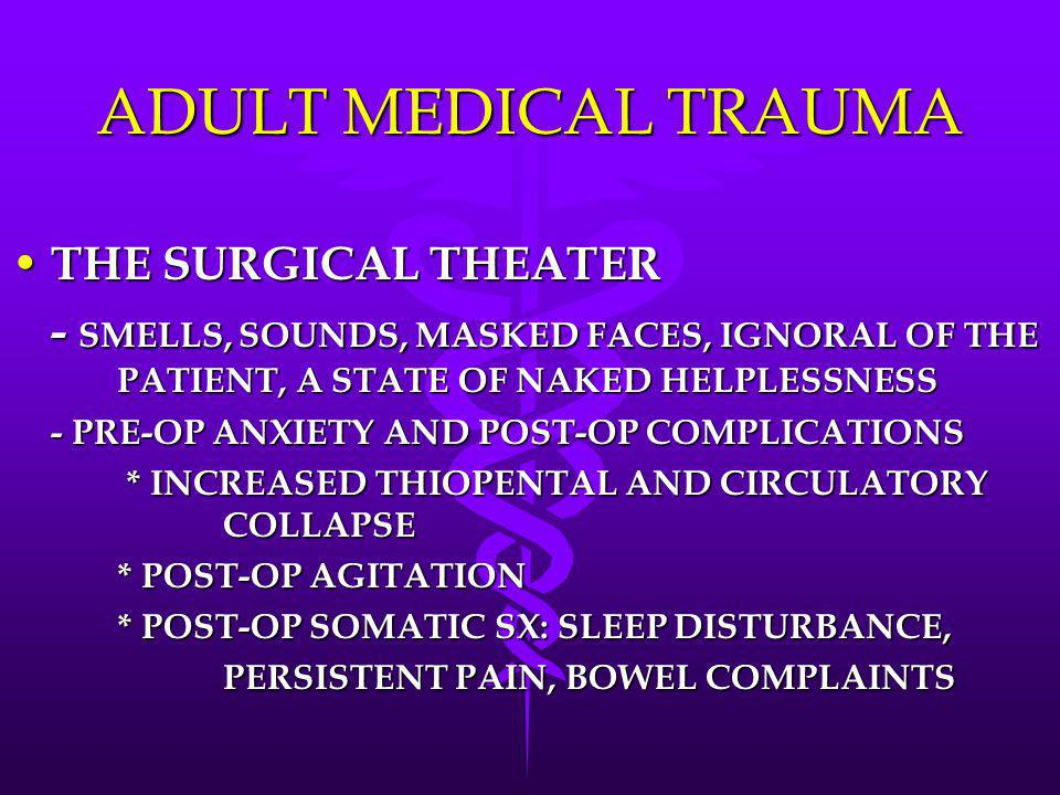 ADULT MEDICAL TRAUMA THE SURGICAL THEATER