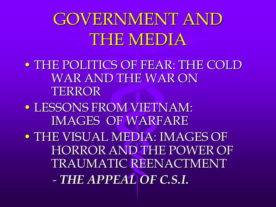 GOVERNMENT AND THE MEDIA