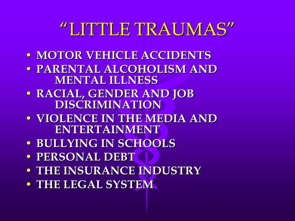 LITTLE TRAUMAS MOTOR VEHICLE ACCIDENTS