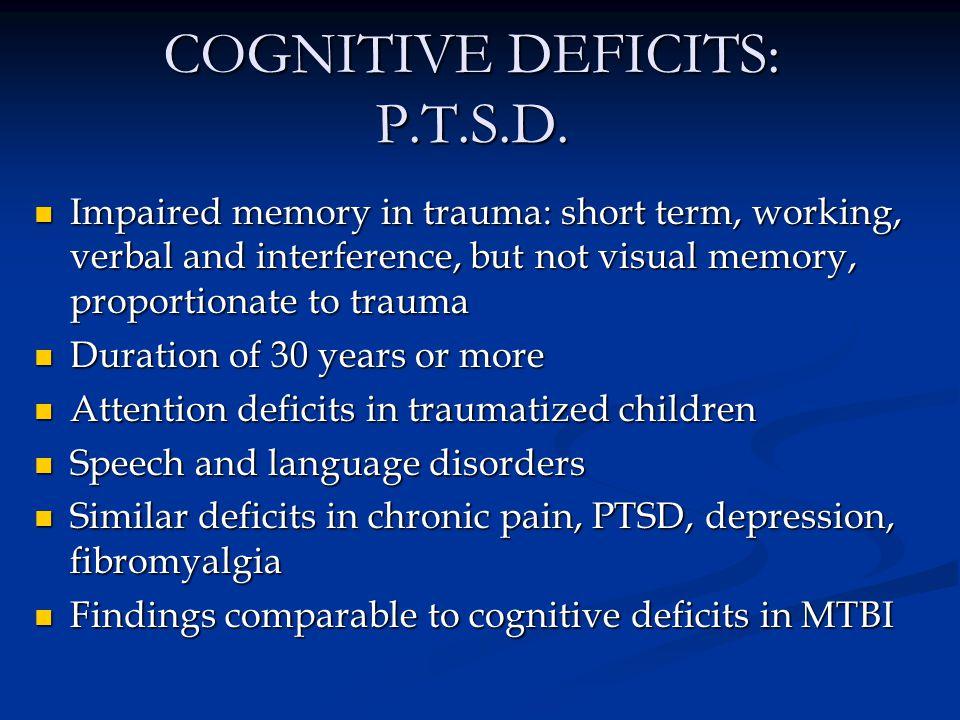 COGNITIVE DEFICITS: P.T.S.D.