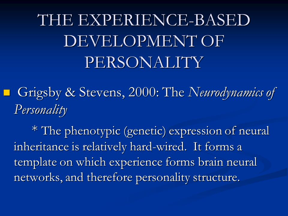 THE EXPERIENCE-BASED DEVELOPMENT OF PERSONALITY
