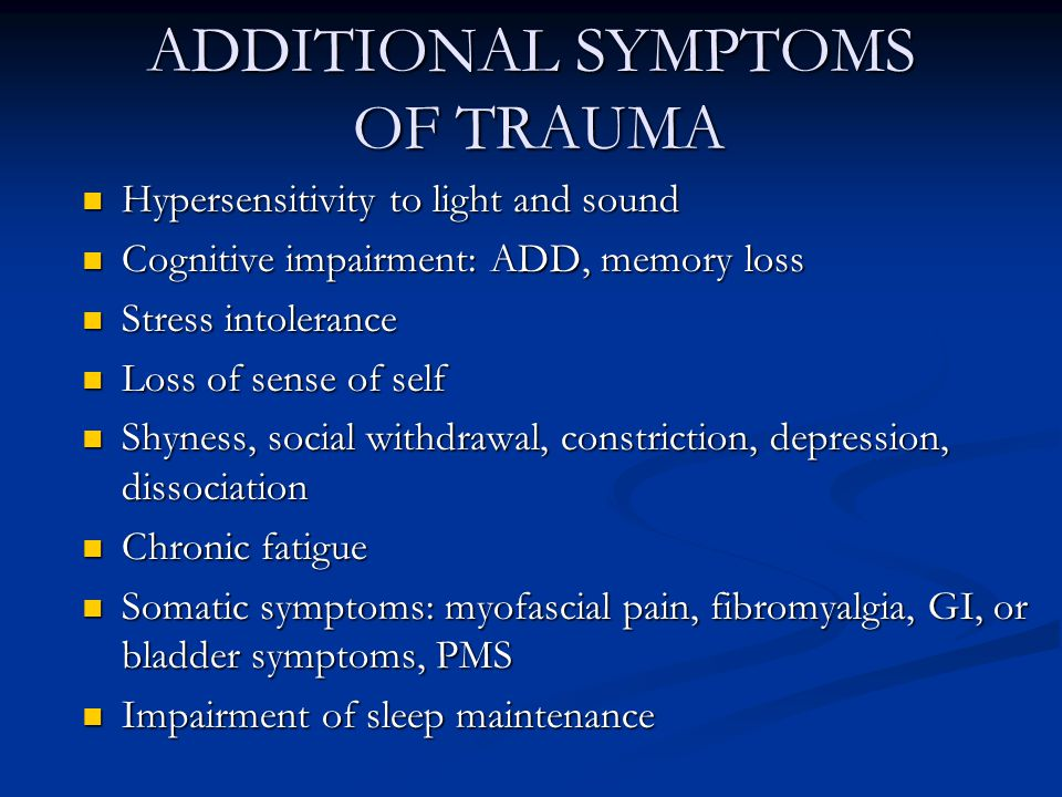 ADDITIONAL SYMPTOMS OF TRAUMA