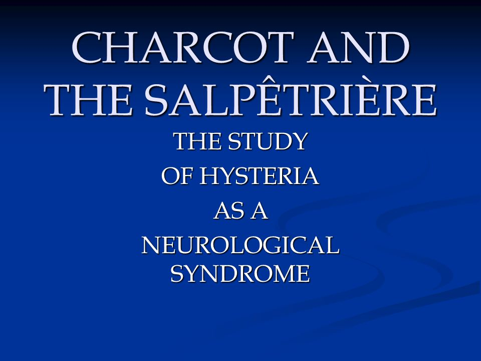 CHARCOT AND THE SALPÊTRIÈRE