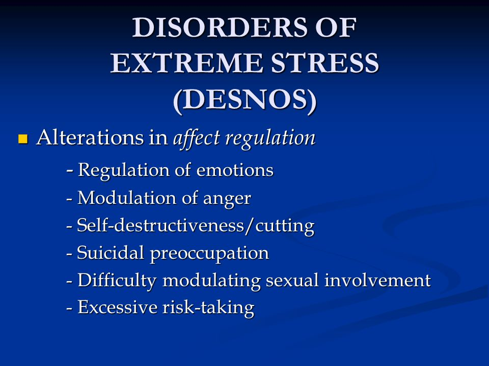 DISORDERS OF EXTREME STRESS (DESNOS)