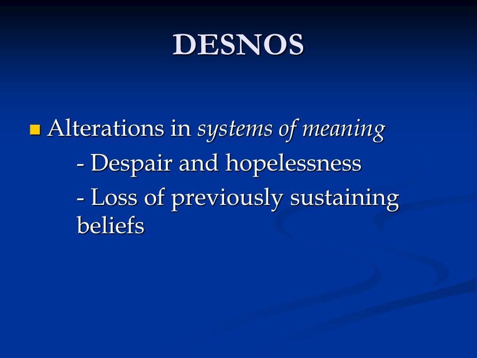 DESNOS Alterations in systems of meaning - Despair and hopelessness