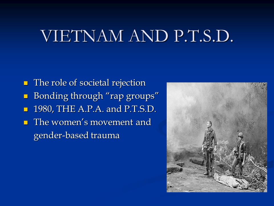 VIETNAM AND P.T.S.D. The role of societal rejection