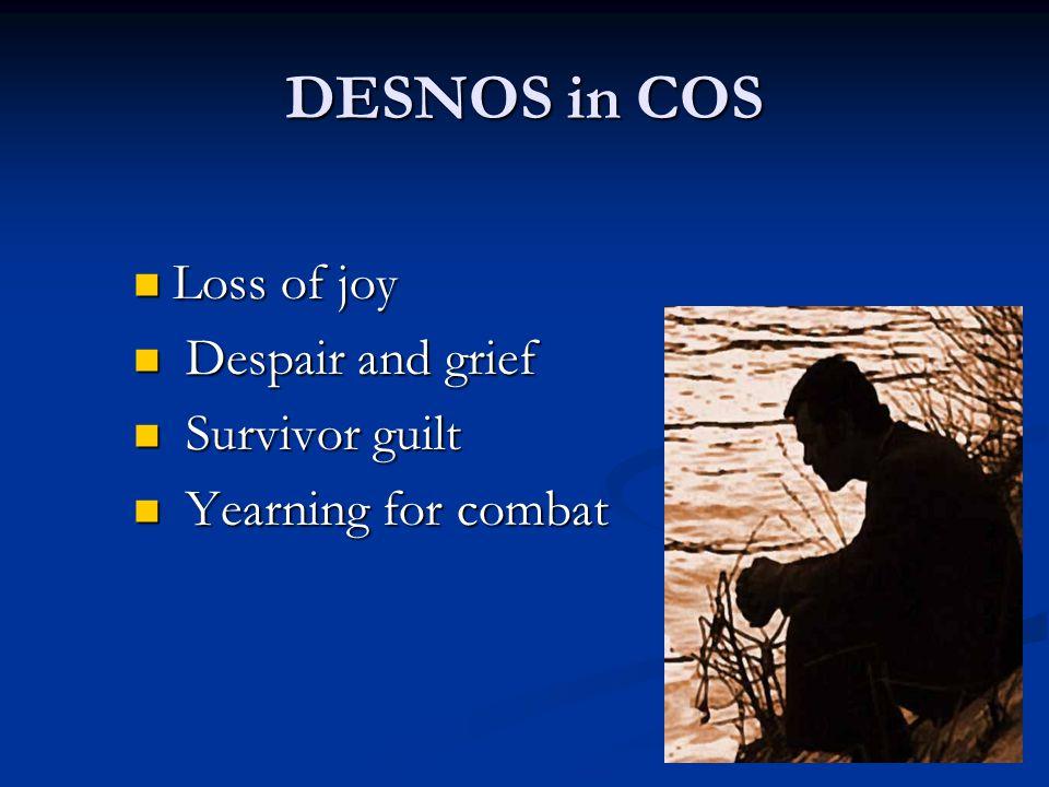 DESNOS in COS Loss of joy Despair and grief Survivor guilt