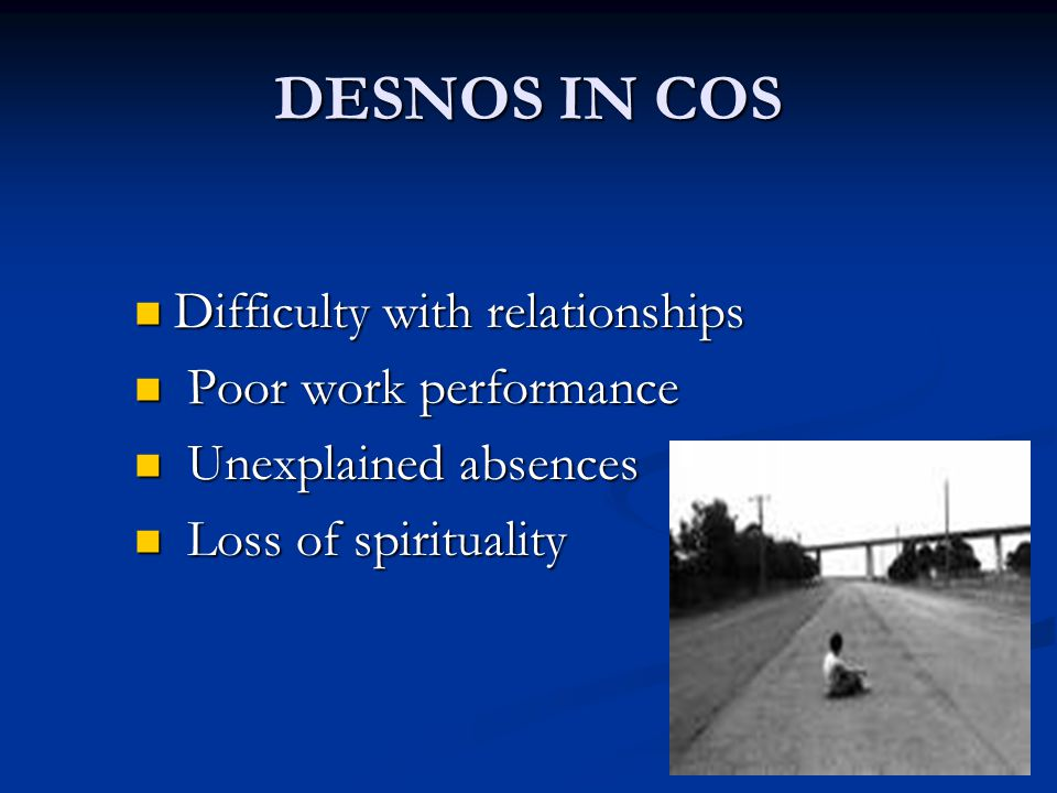 DESNOS IN COS Difficulty with relationships Poor work performance