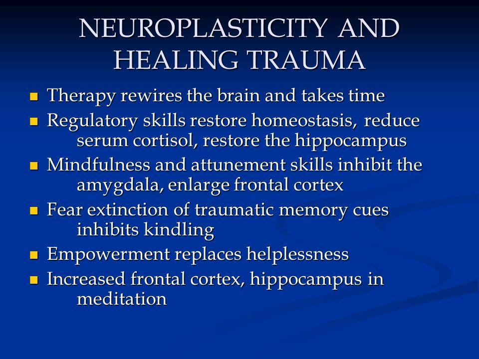 NEUROPLASTICITY AND HEALING TRAUMA