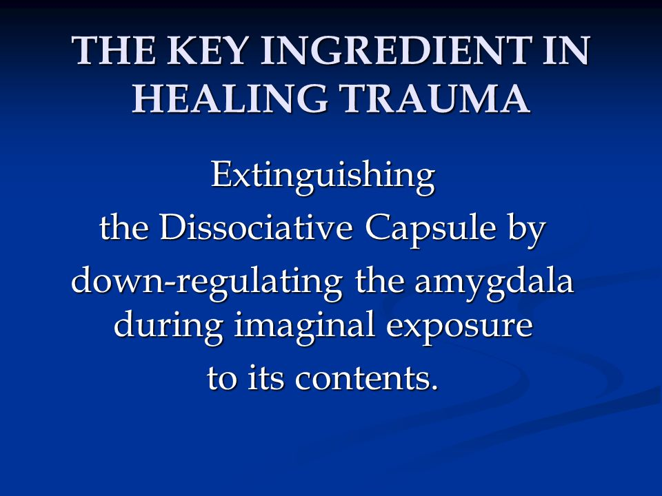 THE KEY INGREDIENT IN HEALING TRAUMA