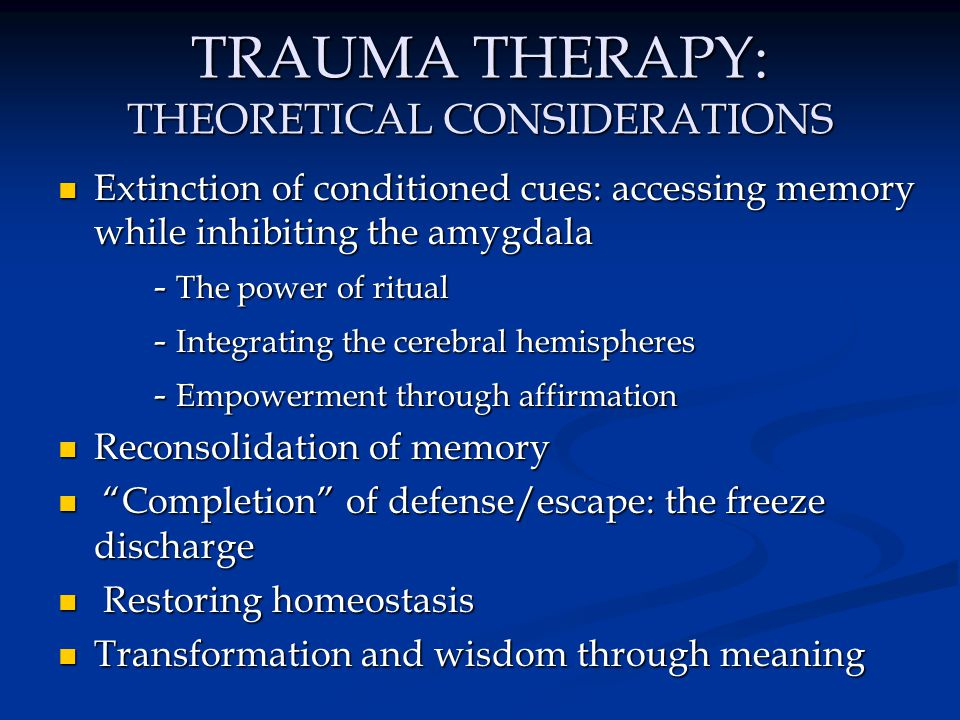 TRAUMA THERAPY: THEORETICAL CONSIDERATIONS