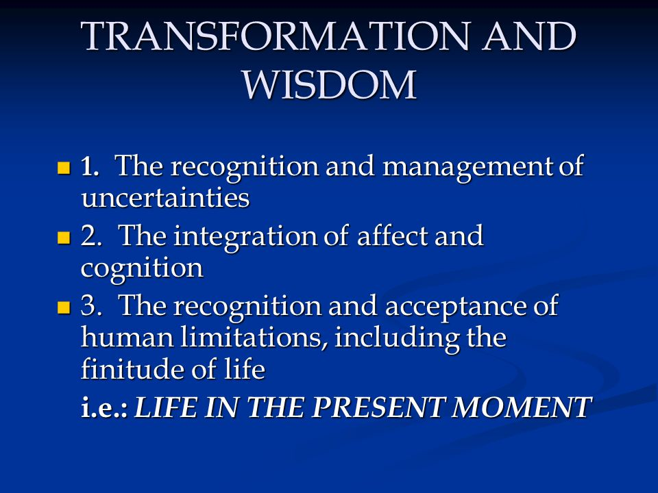 TRANSFORMATION AND WISDOM