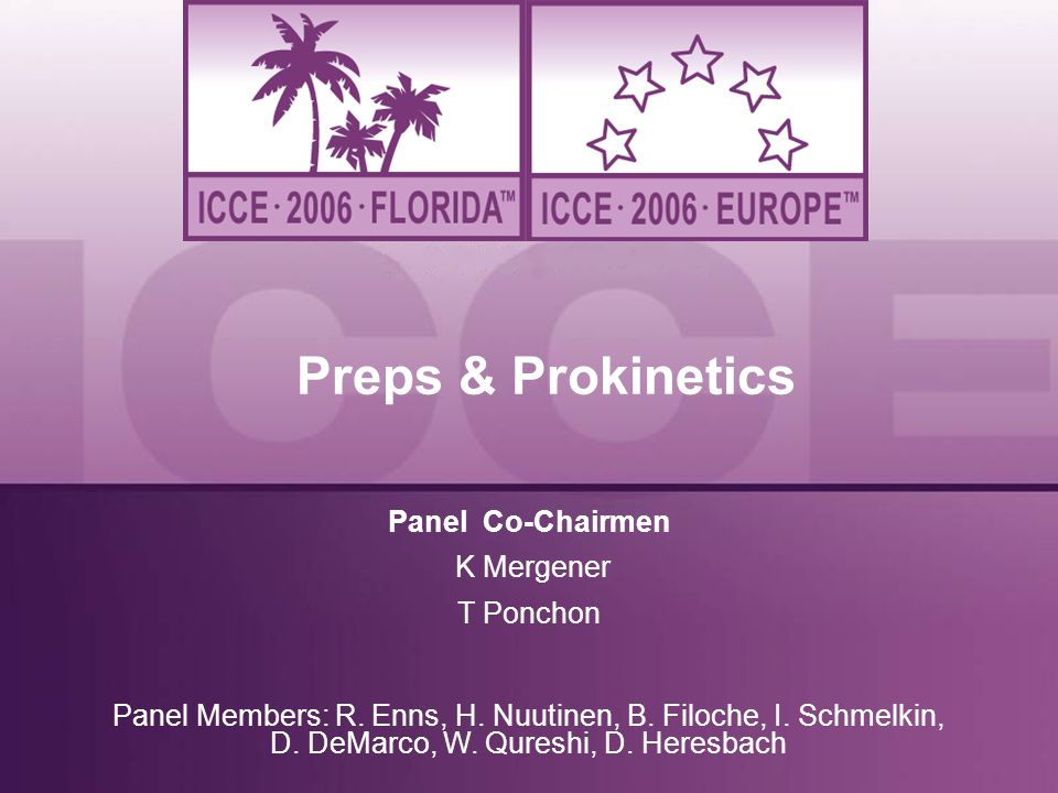 Preps & Prokinetics Panel Co-Chairmen T Ponchon