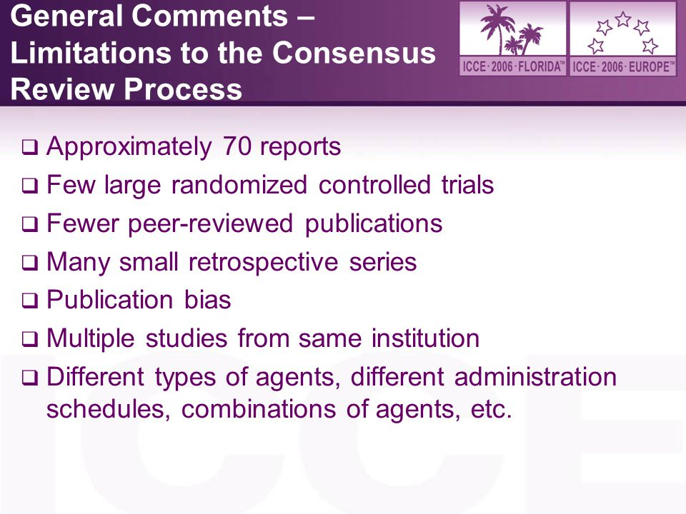 General Comments – Limitations to the Consensus Review Process