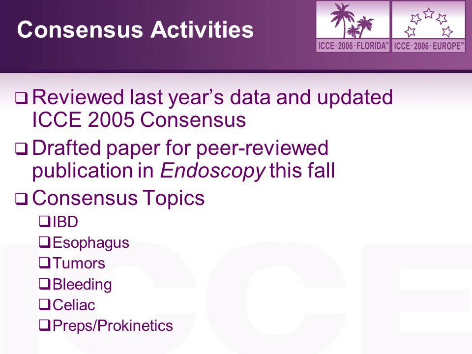 4/6/2017 Consensus Activities. Reviewed last year's data and updated ICCE 2005 Consensus.