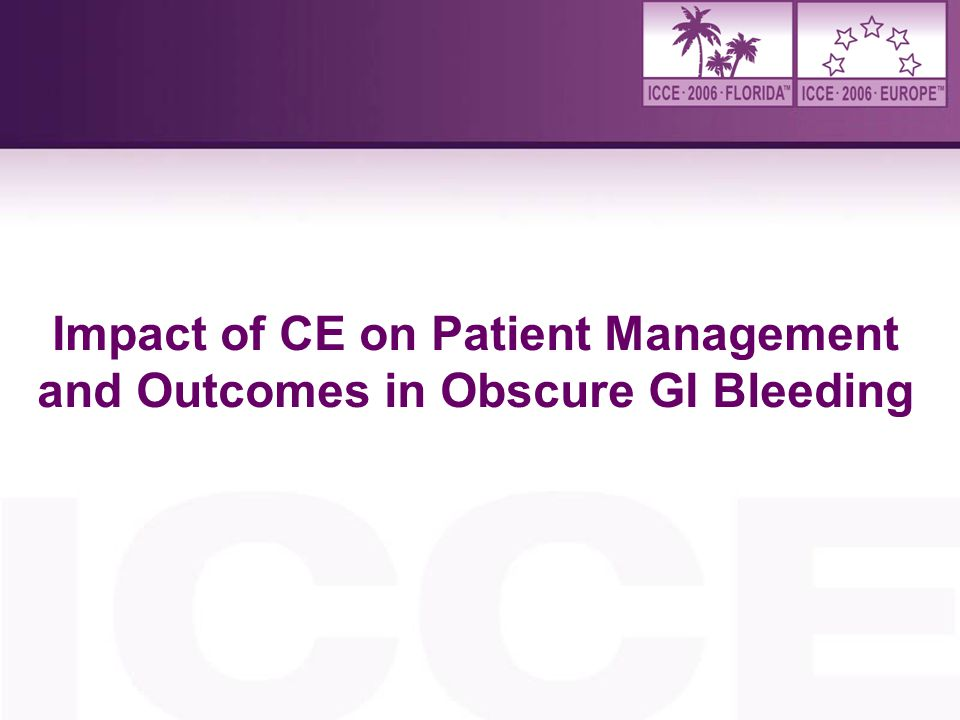Impact of CE on Patient Management and Outcomes in Obscure GI Bleeding