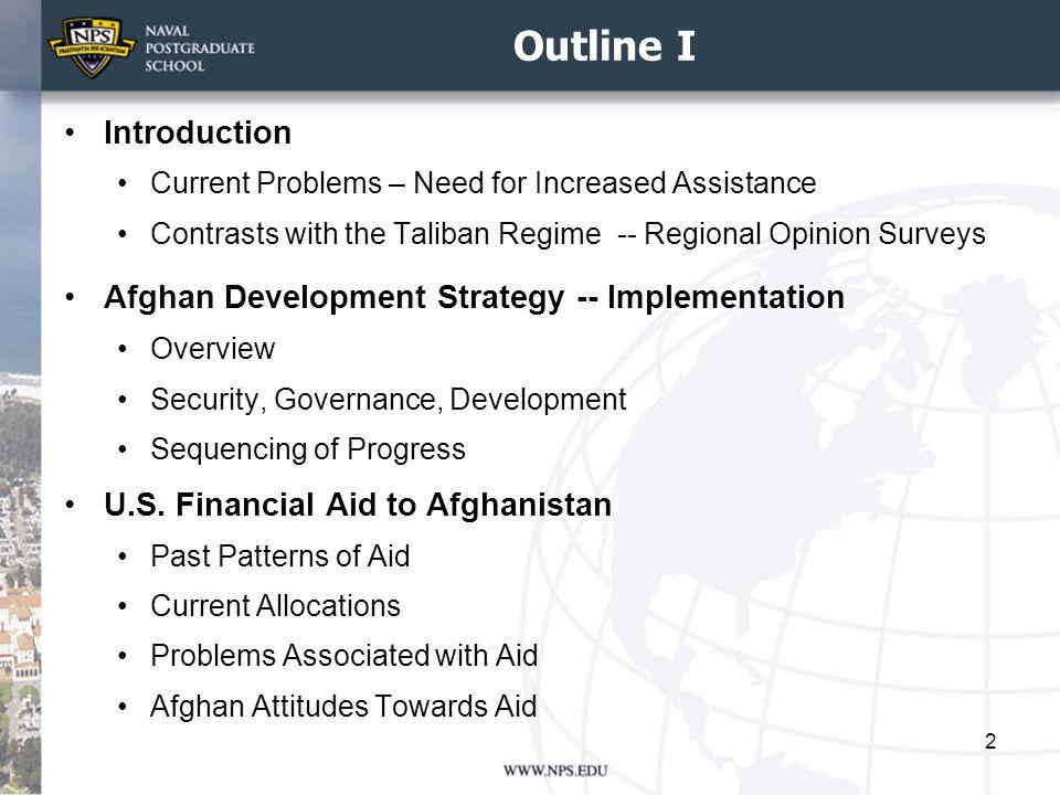 Outline I Introduction Afghan Development Strategy -- Implementation