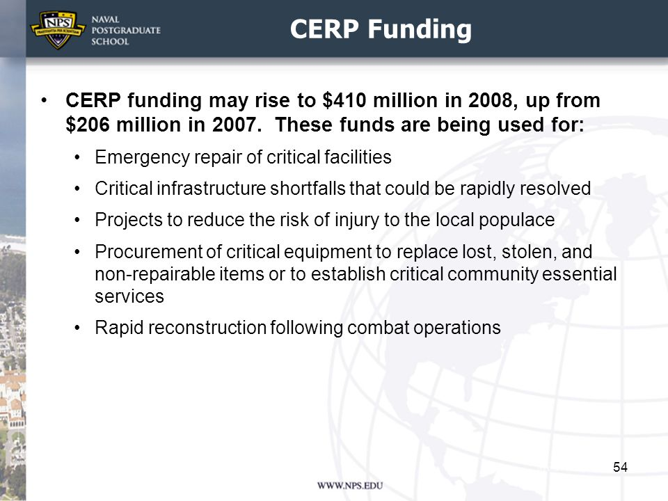 CERP Funding CERP funding may rise to $410 million in 2008, up from $206 million in 2007. These funds are being used for: