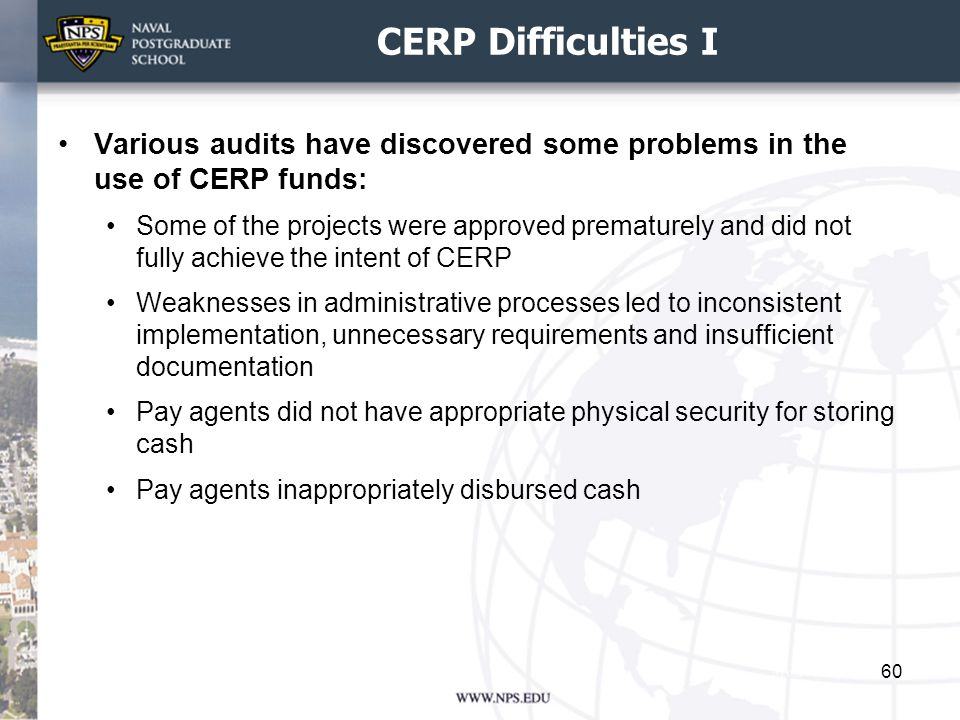 CERP Difficulties I Various audits have discovered some problems in the use of CERP funds: