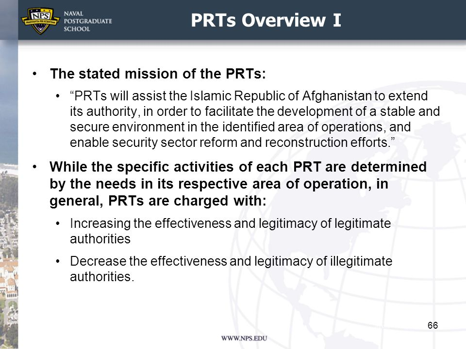 PRTs Overview I The stated mission of the PRTs: