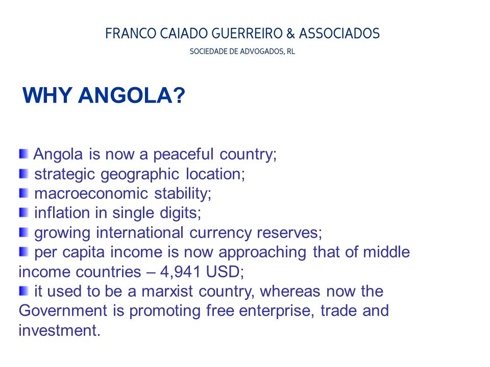 WHY ANGOLA Angola is now a peaceful country;