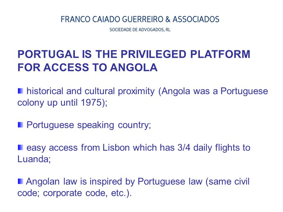 PORTUGAL IS THE PRIVILEGED PLATFORM FOR ACCESS TO ANGOLA