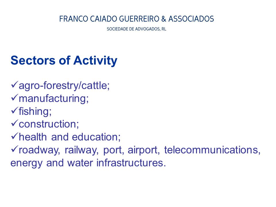 Sectors of Activity agro-forestry/cattle; manufacturing; fishing;