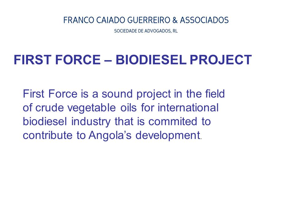 FIRST FORCE – BIODIESEL PROJECT