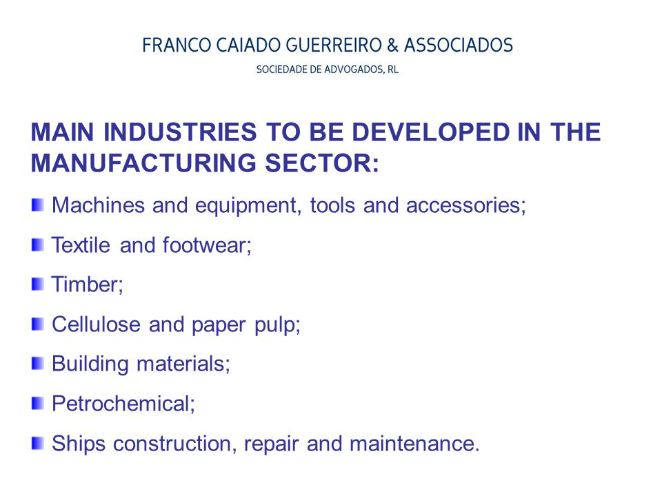 MAIN INDUSTRIES TO BE DEVELOPED IN THE MANUFACTURING SECTOR: