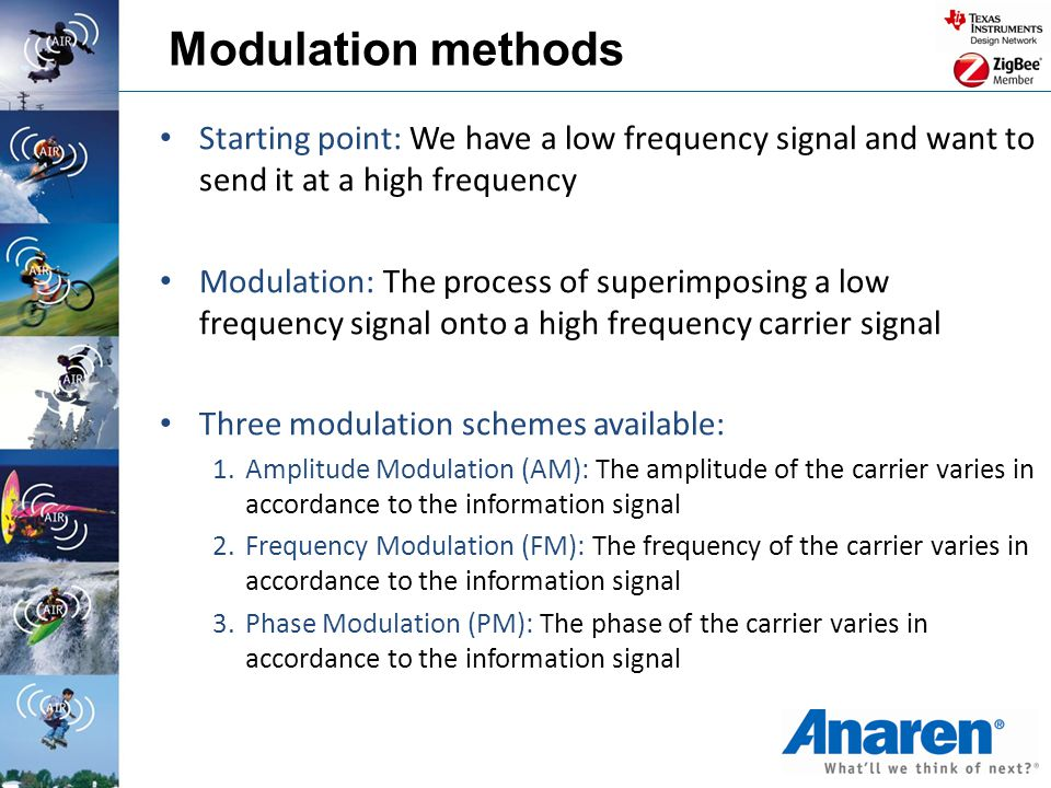 Modulation methods Starting point: We have a low frequency signal and want to send it at a high frequency.