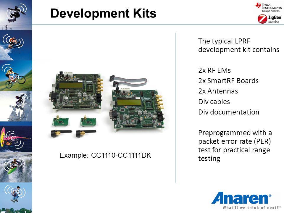 Development Kits The typical LPRF development kit contains 2x RF EMs