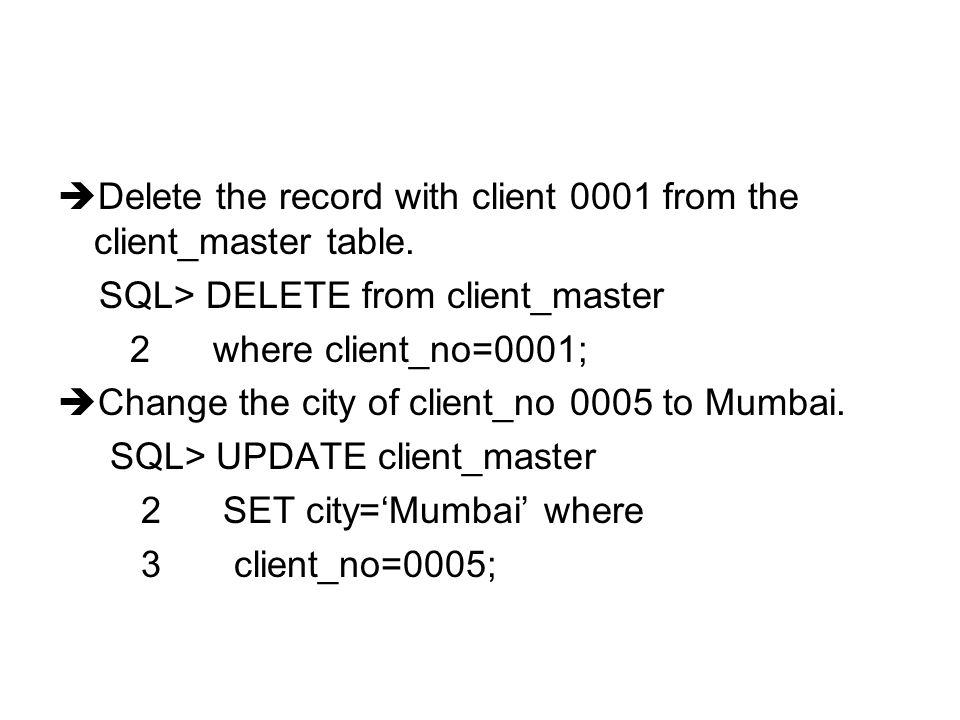 Delete the record with client 0001 from the client_master table.