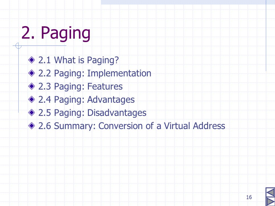 2. Paging 2.1 What is Paging 2.2 Paging: Implementation