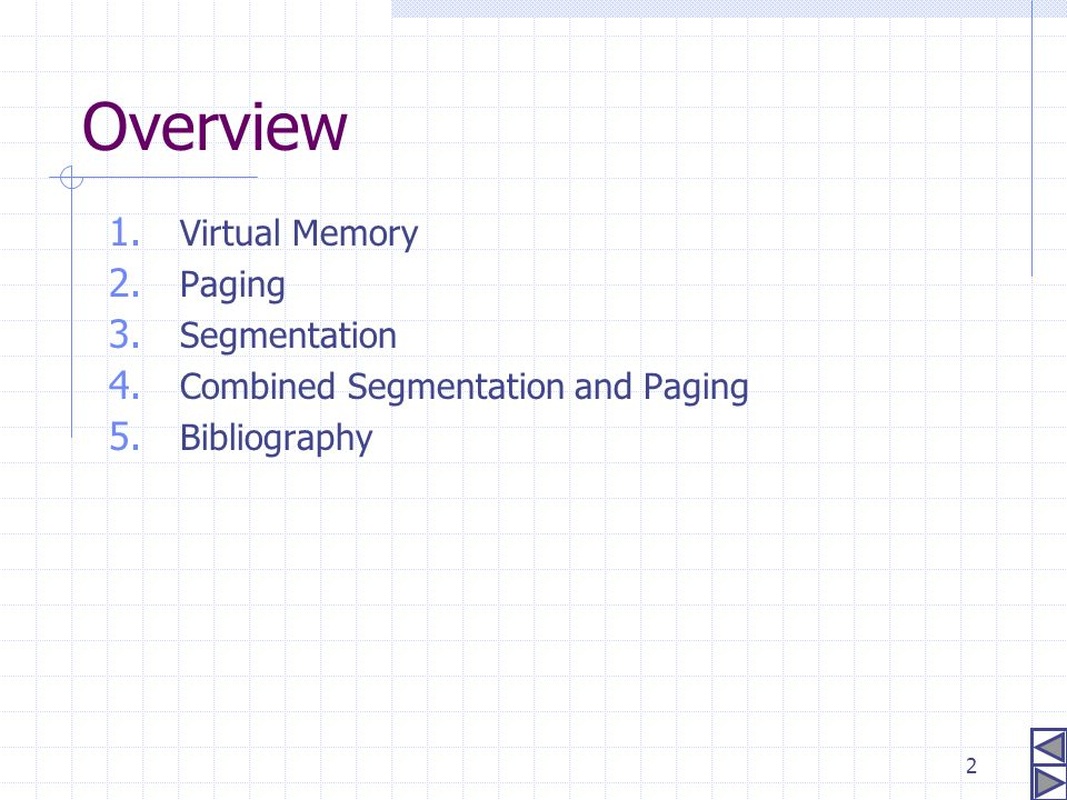 Overview Virtual Memory Paging Segmentation