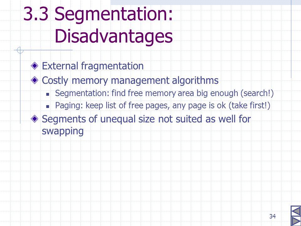 3.3 Segmentation: Disadvantages