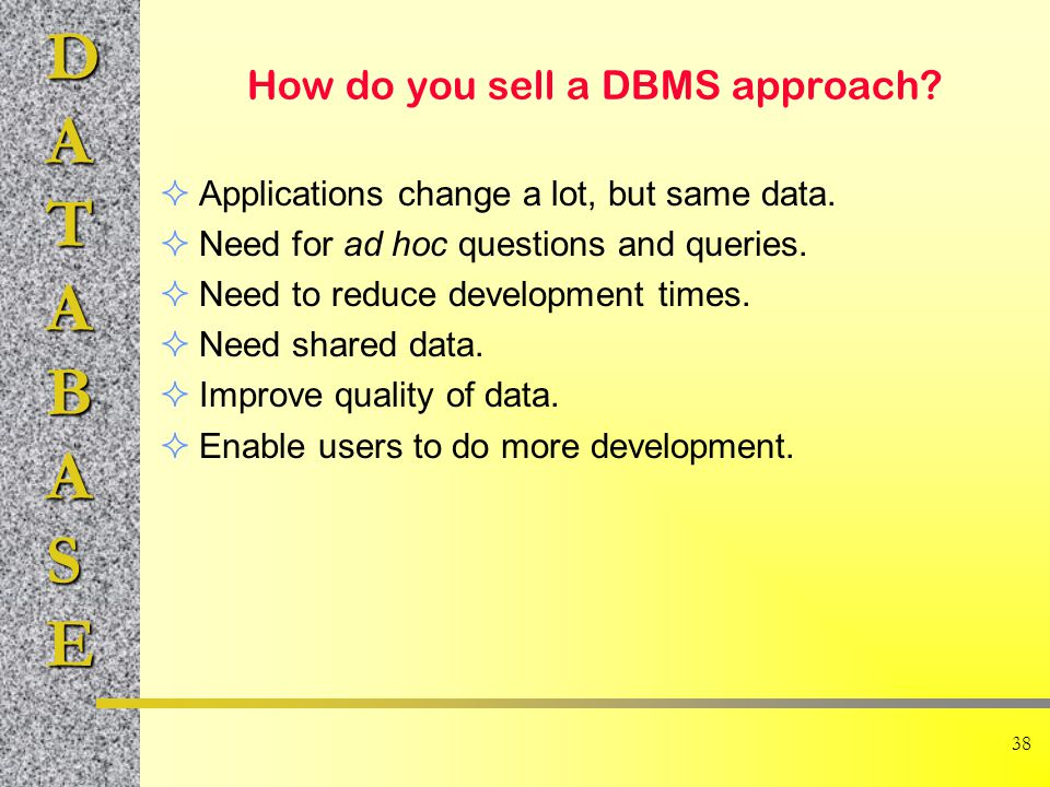 How do you sell a DBMS approach