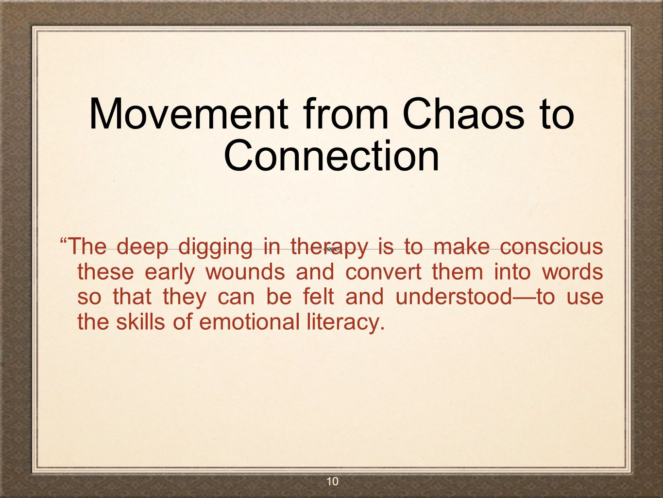 Movement from Chaos to Connection