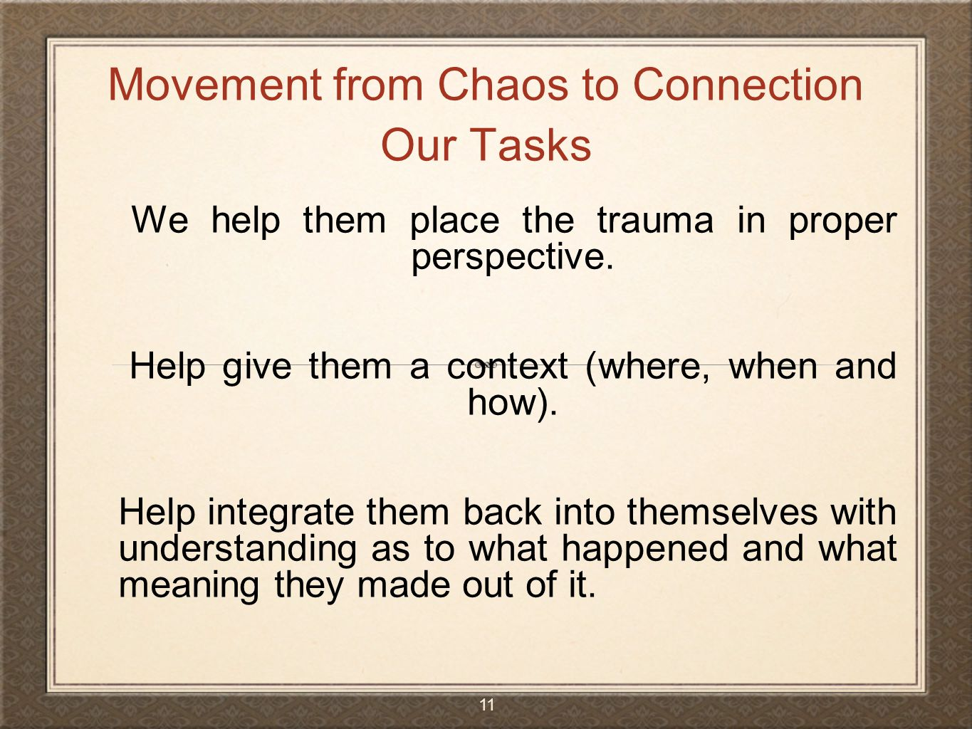 Movement from Chaos to Connection Our Tasks