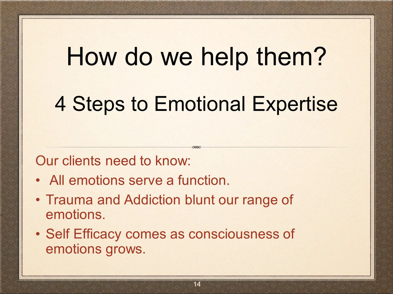 How do we help them 4 Steps to Emotional Expertise