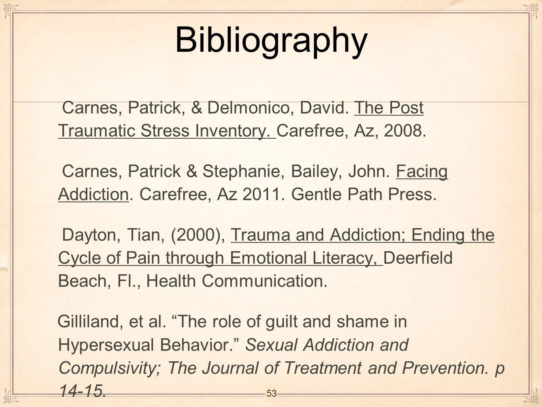 Bibliography Carnes, Patrick, & Delmonico, David. The Post Traumatic Stress Inventory. Carefree, Az, 2008.