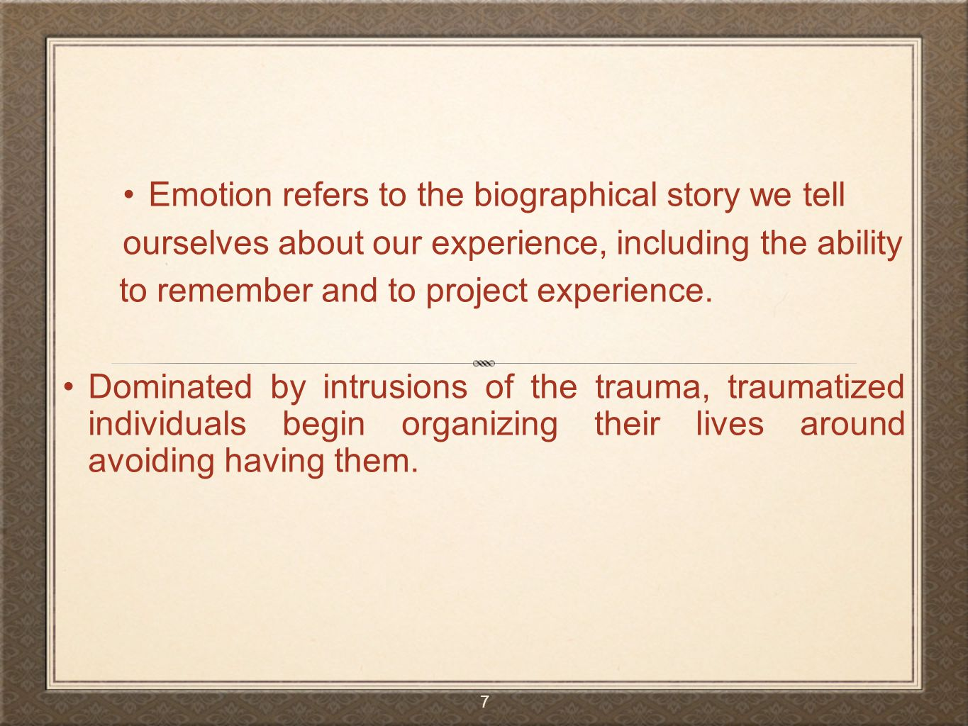 Emotion refers to the biographical story we tell
