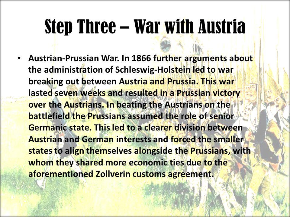 Step Three – War with Austria
