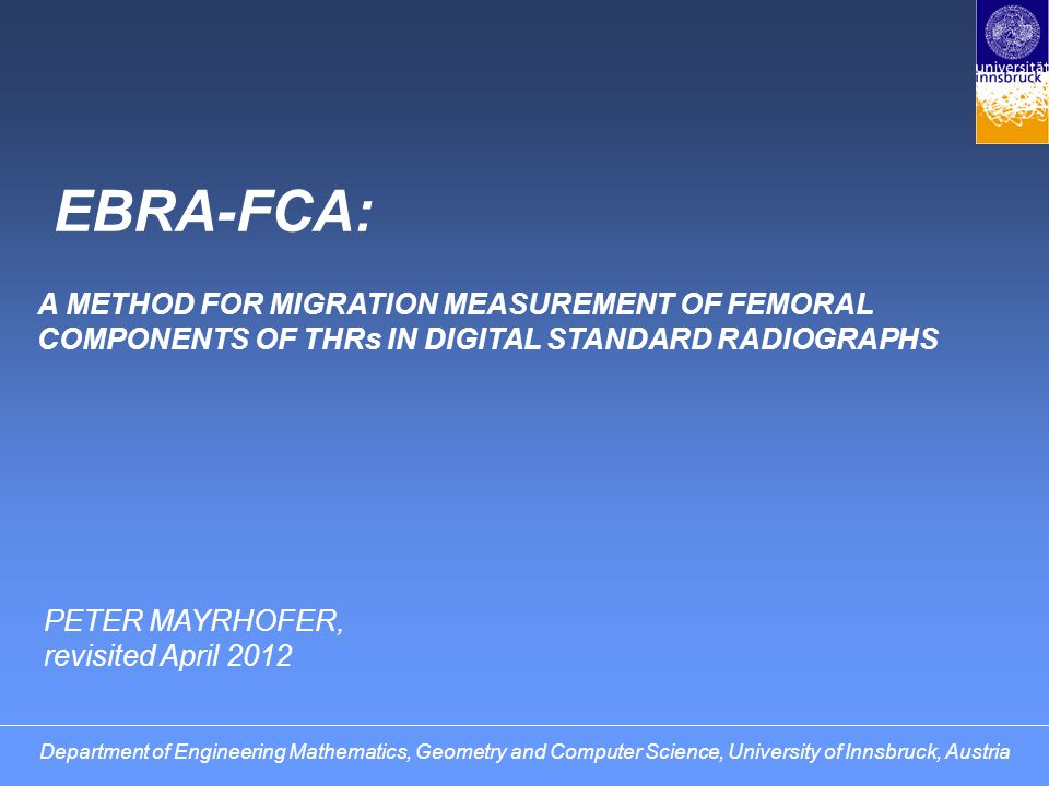 EBRA-FCA: A METHOD FOR MIGRATION MEASUREMENT OF FEMORAL COMPONENTS OF THRs IN DIGITAL STANDARD RADIOGRAPHS.