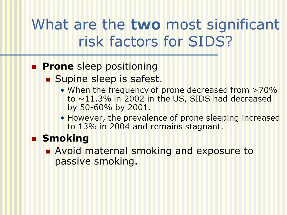 What are the two most significant risk factors for SIDS