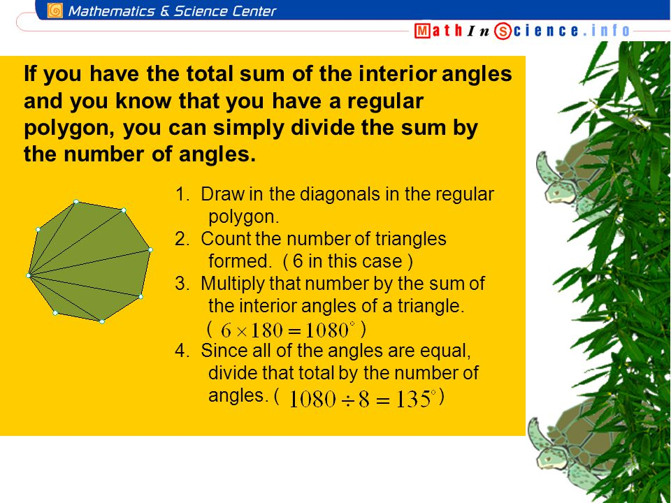If you have the total sum of the interior angles and you know that you have a regular polygon, you can simply divide the sum by the number of angles.