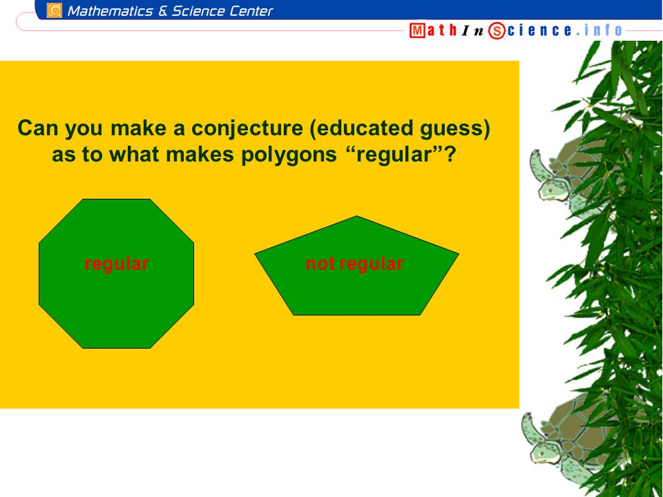 Can you make a conjecture (educated guess) as to what makes polygons regular