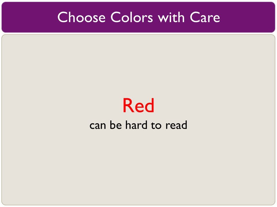 Red Choose Colors with Care Choose Colors with Care
